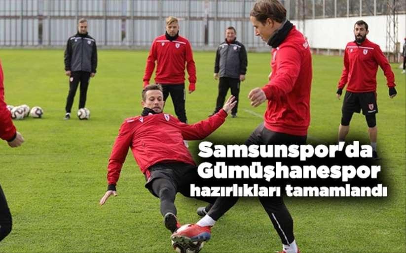 Samsunspor'da Gümüşhanespor hazırlıkları tamamlandı
