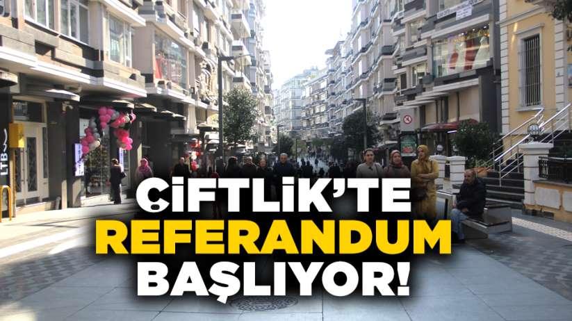 Samsun Çiftlik Caddesinde referandum başlıyor!
