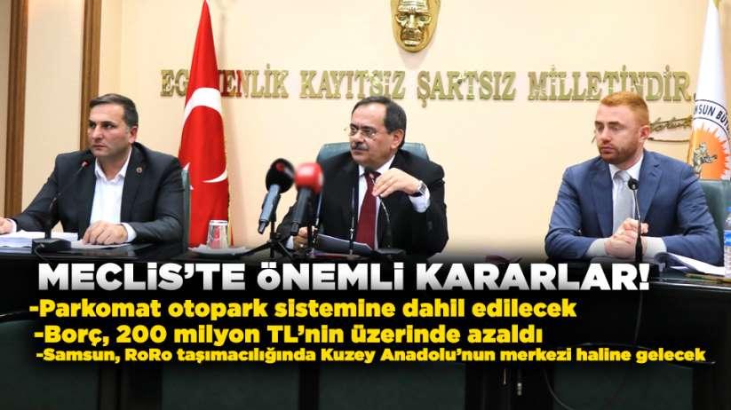 Samsun Büyükşehir Belediye Meclisi'nde önemli kararlar!
