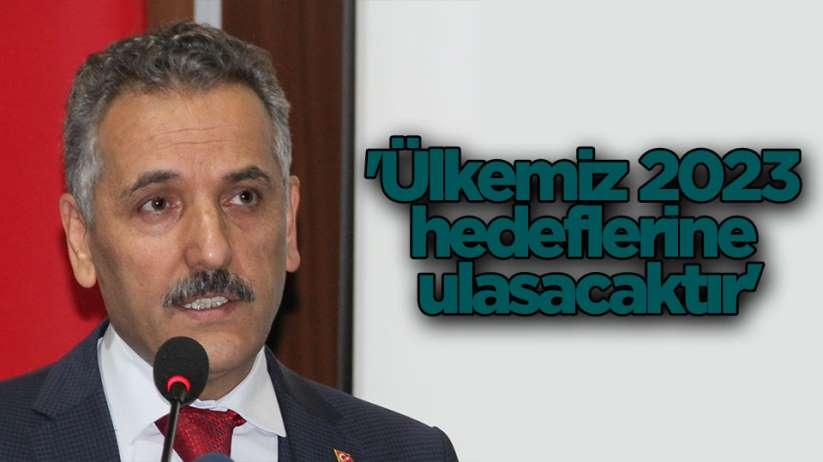 Samsun Valisi Kaymak: 'Ülkemiz 2023 hedeflerine ulaşacaktır'