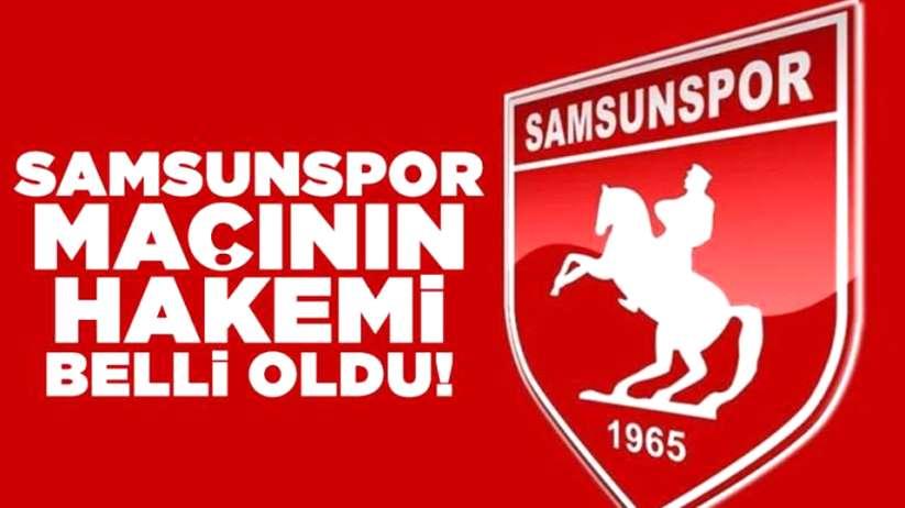 Samsunspor 1922 Konyaspor maçının hakemi belli oldu!