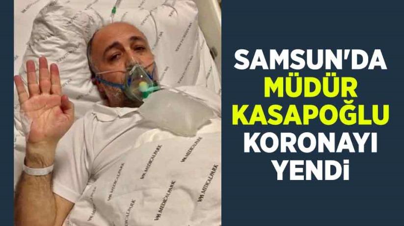Samsun'da Müdür Kasapoğlu, koronayı yendi