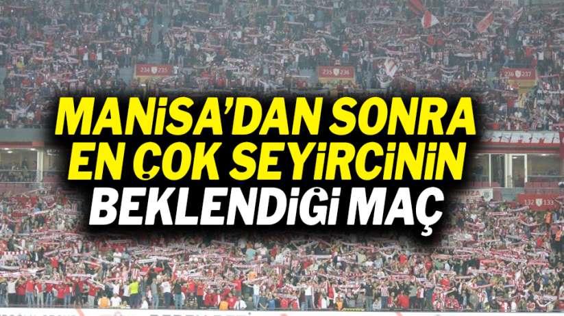 Samsunsporda Manisadan sonra en çok seyircinin beklendiği maç