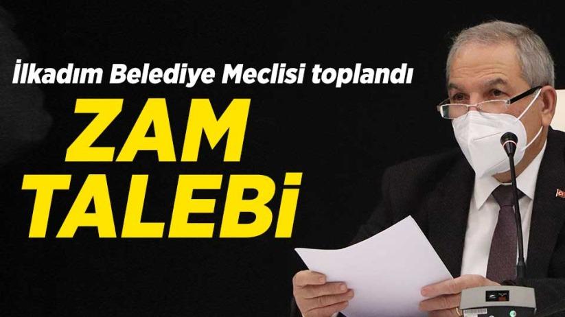 İlkadım Belediye Meclisi toplandı: Zam talebi