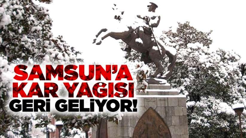 Samsun'a kar yağışı geri geliyor!