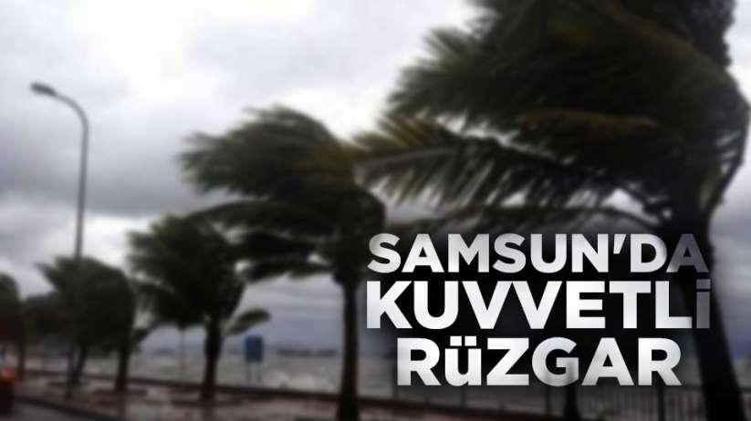 Samsun'da kuvvetli rüzgar