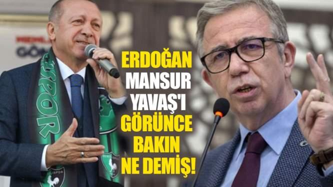 Erdoğan Mansur Yavaş'ı görünce bakın ne demiş!