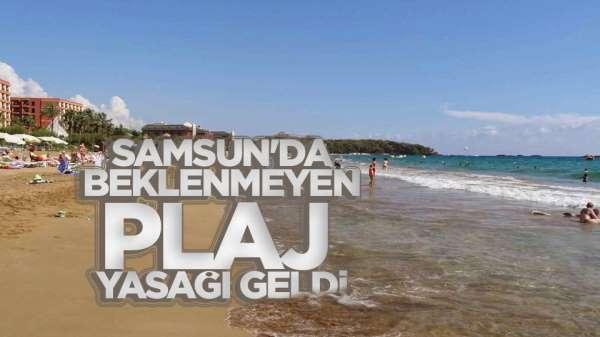 Samsun'da plaja girmek yasak!