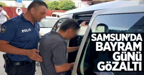 Samsun'da bayram günü gözaltı!