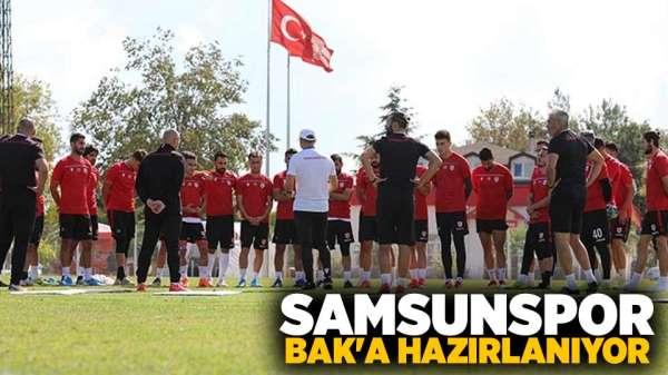 Samsunspor BAK'a Hazırlanıyor