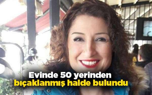 Tülin Beygirci 50 yerinden bıçaklanmış halde bulundu