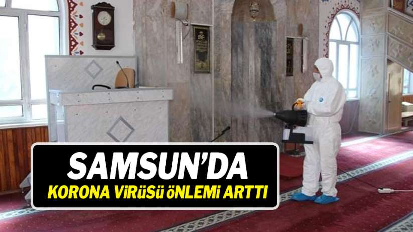 Samsun'da korona virüsü önlemi attı!