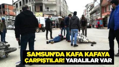 Samsun'da kafa kafaya çarpıştılar! Yaralılar var