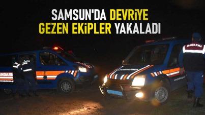 Samsun'da devriye gezen ekipler yakaladı