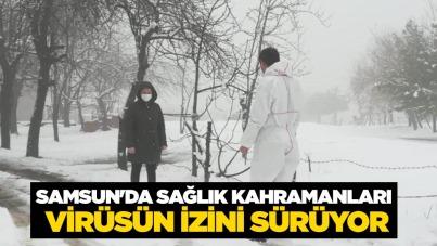 Samsun'da sağlık kahramanları virüsün izini sürüyor