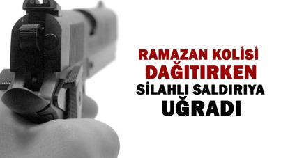 Samsun'da ramazan kolisi dağıtırken silahlı saldırıya uğradı
