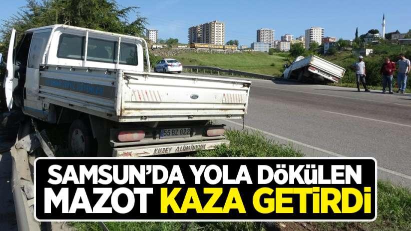 Samsun'da yola dökülen mazot kaza getirdi