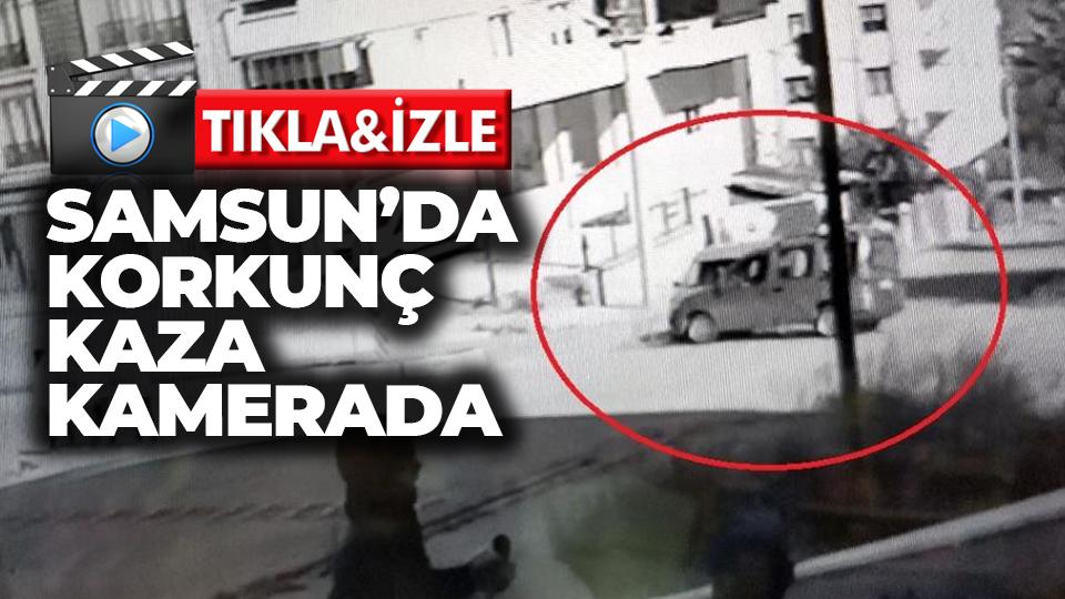Samsun'da korkunç kaza kamerada
