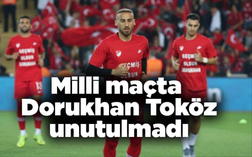 Dorukhan Toköz Milli maçta unutulmadı