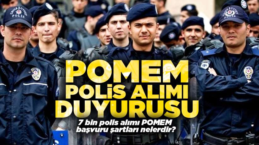 POMEM polis alımı duyurusu! 7 bin polis alımı POMEM başvuru şartları nelerdir?