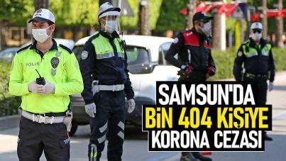 Samsun'da bin 404 kişiye korona cezası