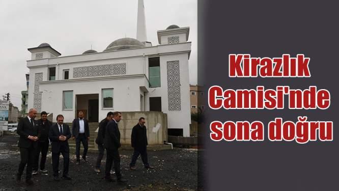 Kirazlık Camisi'nde sona yaklaşıldı