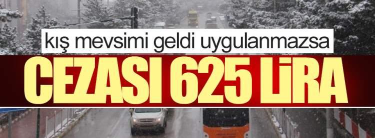 Kış Geldi, Uygulanmazsa Cezası 625 TL