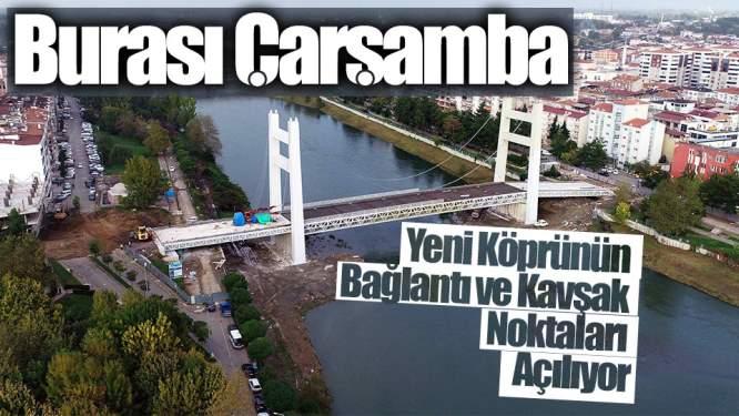 Yeni Köprünün Kavşak ve Bağlantı Yolları Açılıyor