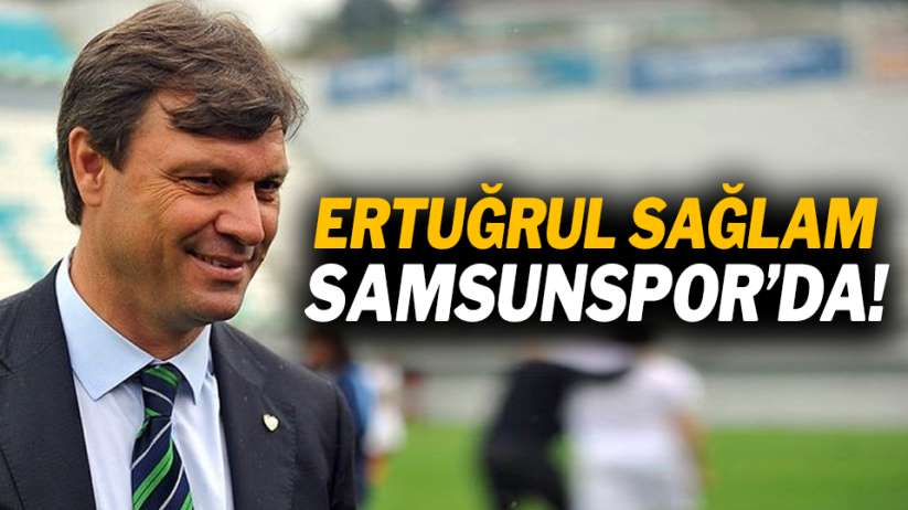 Ertuğrul Sağlam Samsunspor'da!