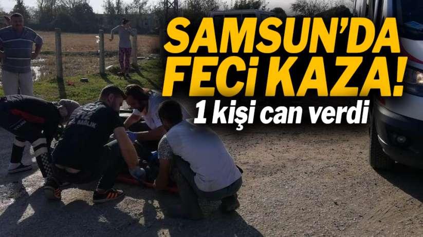 Samsun'da feci kaza! 1 kişi can verdi