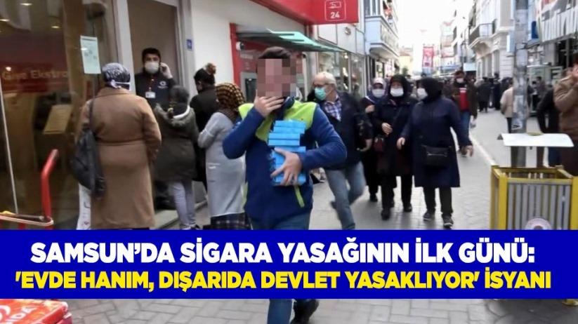 Samsun'da sigara yasağının ilk günü: 'Evde hanım, dışarıda devlet yasaklıyor' isyanı