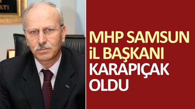 MHP Samsun İl Başkanı Belli Oldu