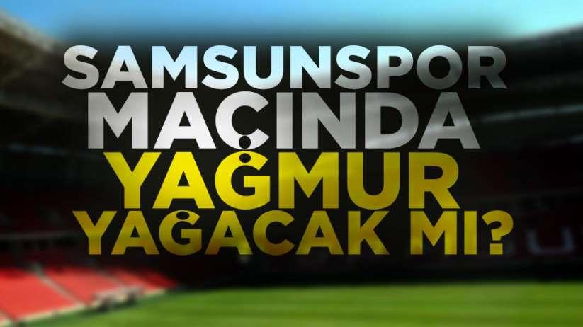 Samsunspor Gümüşhanespor maçında hava nasıl olacak? 12 Ocak 2020