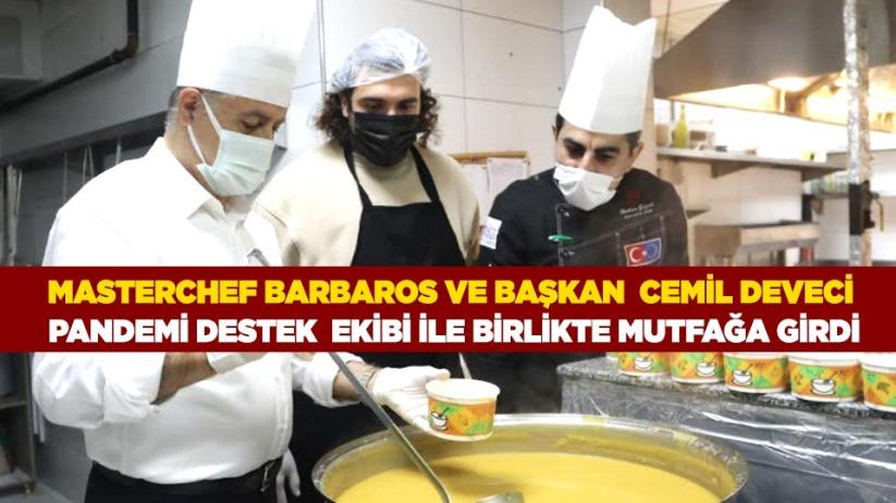 MasterChef Barbaros ve Başkan Cemil Deveci Pandemi Destek Ekibi ile birlikte mutfağa girdi