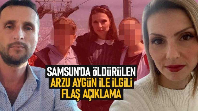 Samsunda öldürülen Arzu Aygün ile ilgili flaş açıklama