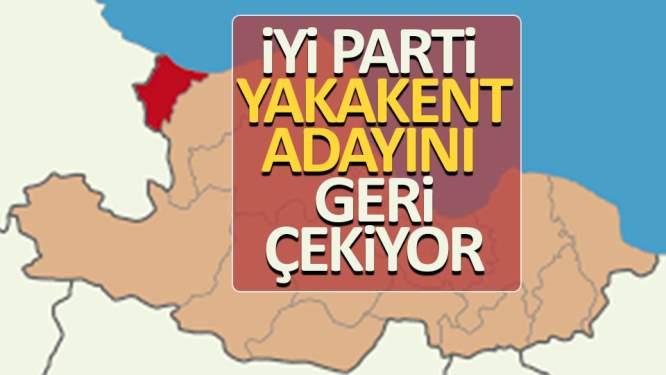 İYİ Parti Yakakent Adayını geri çekiyor