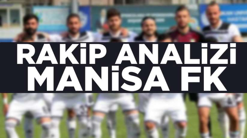 Rakibi Tanıyalım Manisa FK