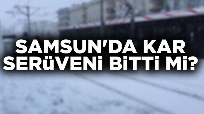 Samsun'da kar serüveni bitti mi?