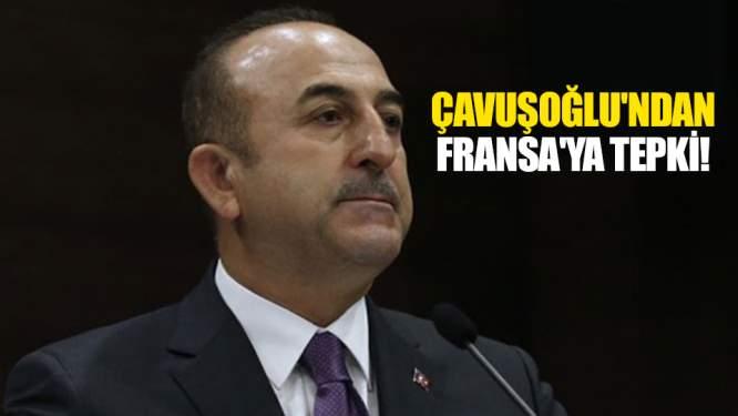 Çavuşoğlu'ndan Fransa'ya tepki!