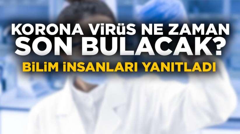 Korona virüs ne zaman son bulacak?