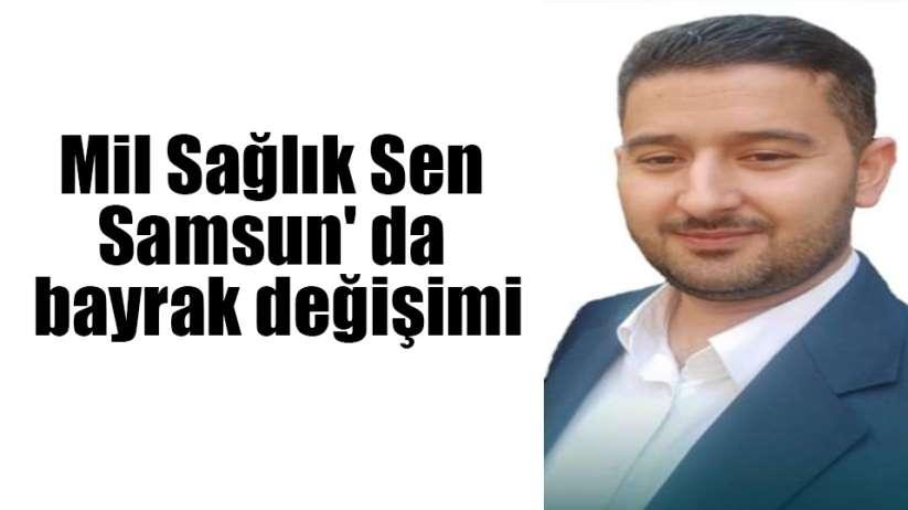 Mil Sağlık Sen Samsun' da bayrak değişimi