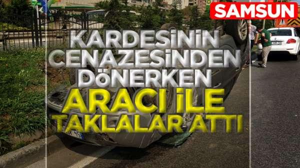 Samsun'da kaza otomobil takla attı