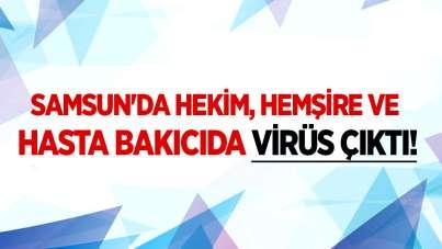 Samsun'da hekim, hemşire ve hasta bakıcıda virüs çıktı!