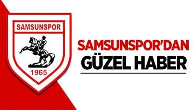 Samsunspor'dan güzel haber