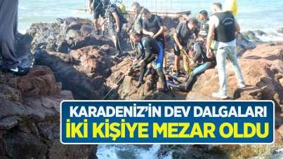 Karadeniz'in dev dalgaları iki kişiye mezar oldu