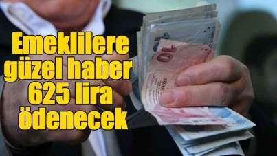 Emeklilere güzel haber: 625 lira ödenecek