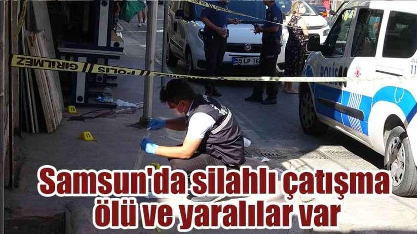 Samsun'da silahlı çatışma ölü ve yaralılar var