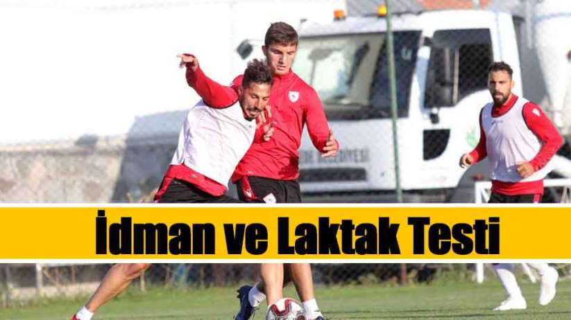 Samsunspor'da İdman ve Laktak Testi