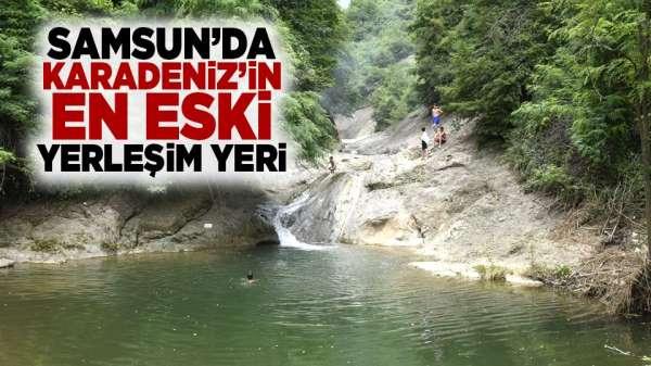 Samsun'da Karadeniz'in en eski yerleşim yeri