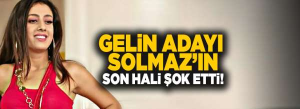 Solmaz Çirosun son hali şok etti!